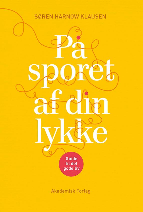 Billedet viser forsiden på Søren harnow Klausens nye bog På sporet af din lykke.